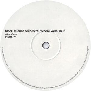 Black Science Orchestra – Where Were You Junior Boy's Own Vinyl