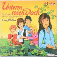 Enid Blyton - Unterm Roten Dach - Maritim Hörspiel Schallplatte 1979