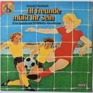 Sammy Drechsel – Elf Freunde Müßt Ihr Sein DECCA Hörspiel Schallplatte