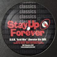 Stay Up Forever Classics - D.O.M. - Acid War (Liberator DJs RMX)