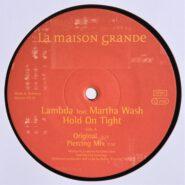 Lambda Feat. Martha Wash - Hold On Tight Trance La Maison Grande
