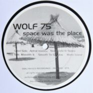Wolf 75 - Space Was The Place Fresco Recordings Trip Hop